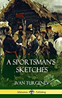 A Sportsman's Sketches (Hardcover)