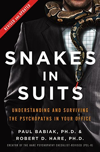 Snakes in Suits, Revised Edition: When Psychopaths Go to Work