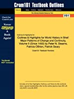 World History in Brief, Outlines & Highlights: Major Patterns of Change and Continuity, Vol 2 (Since 1450)