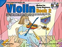 Progressive Violin Method for Young Beginners: Book 2