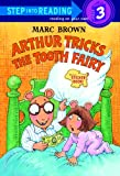 Arthur Tricks the Tooth Fairy (Step into Reading, Step 3)