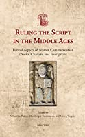 Ruling the Script in the Middle Ages: Formal Aspects of Written Communication (Books, Charters, and Inscriptions) (Utrecht Studies in Medieval Literacy)