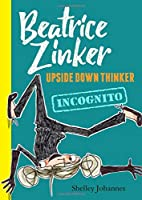 Incognito (Beatrice Zinker, Upside Down Thinker, Book 2)