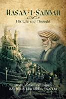 Hasan-i-Sabbah: His Life and Thought