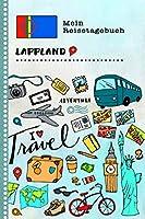 Lappland Reisetagebuch: Kinder Reise Aktivitaetsbuch zum Ausfuellen, Eintragen, Malen, Einkleben A5 - Ferien unterwegs Tagebuch zum Selberschreiben -  Urlaubstagebuch Journal fuer Maedchen, Jungen