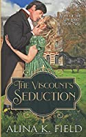 The Viscount's Seduction: A Regency Romance (Sons of the Spy Lord)