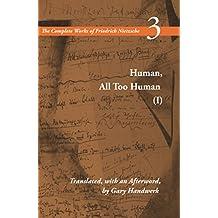Human, All Too Human I / A Book For Free Spirits: A Book for Free Spirits, Volume 3