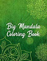 Big Mandala Coloring Book: Mandala Coloring Books For Women. Big Mandala Coloring Book.50 Story Paper Pages. 8.5 in x 11 in Cover.