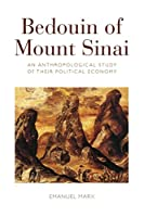 Bedouin of Mount Sinai: An Anthropological Study of their Political Economy