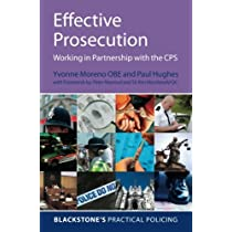 Effective Prosecution: Working In Partnership with the CPS (Blackstone's Practical Policing)