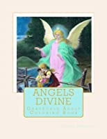Angels Divine: Grayscale Adult Coloring Book [並行輸入品]