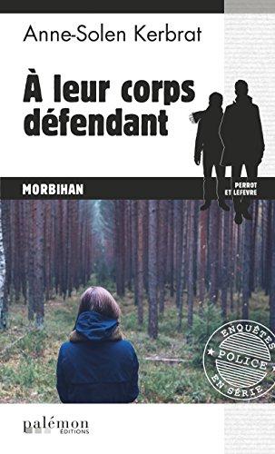 À leur corps défendant: Un thriller breton palpitant (Enquêtes en série t. 11) (French Edition)
