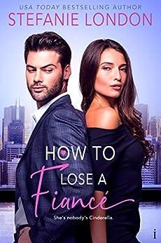 How to Lose a Fiancé by [London, Stefanie]