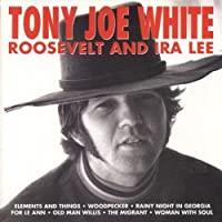 Roosevelt & Ira Lee by Tony Joe White (2008-01-13)
