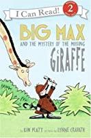 Big Max and the Mystery of the Missing Giraffe (I Can Read Level 2) by Kin Platt(2006-05-30)