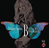 B in the Mix: the Remixes Vol. 2