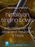 Himalayan Singing Bowls with Restful Rain for Sleep and Meditation, Ultra Dark - 9 Hours