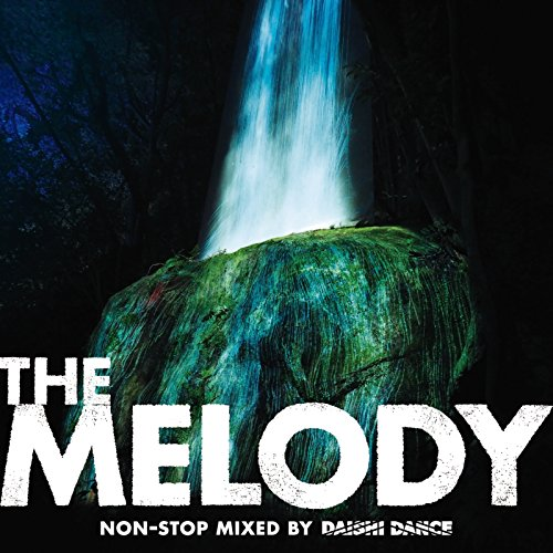 THE MELODY non-stop mixed by D...