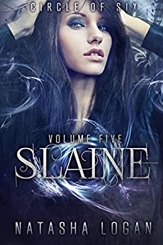 Slaine (Part Five) (Circle of Six Book 5) by [Logan, Natasha]