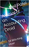 Journal of an Accounting Droid: 18 Witching Hour (English Edition)