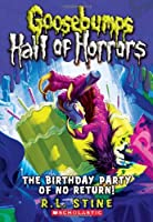 The Birthday Party of No Return! (Goosebumps Hall of Horrors)