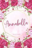 Annabella Weekly Planner: To Do List Academic Schedule Logbook Appointment Notes Custom Personal Name School Supplies Time Management Watercolor Pink Floral Cute Gift