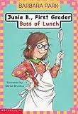 Junie B. First Grader: Boss of Lunch Edition: First