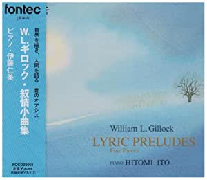 W.L.ギロック・叙情小曲集 ピアノ:伊藤仁美
