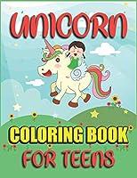 Unicorn Coloring Book for Teens: Fantastic Unicorns Coloring Book for Teens 40 Coloring Pages Easy For Beginners