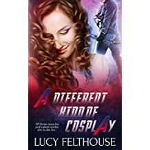 A Different Kind of Cosplay: A Sexy Cosplay Romance Novella