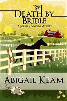 Death By Bridle 3 (Josiah Reynolds Mysteries) by [Keam, Abigail]