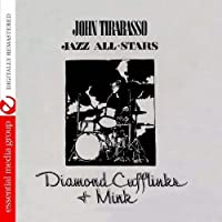 Diamonds, Cufflinks & Mink (Digitally Remastered) by John Tirabasso (2012-05-04)
