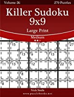 Killer Sudoku 9x9: Medium, 270 Logic Puzzles