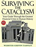 Surviving the Cataclysm: Your Guide Through the Greatest Financial Crisis in Human History