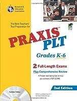 Praxis II: Plt Grades K-6 (Rea) - the Best Test Prep for the Plt Exam (Test Preps)