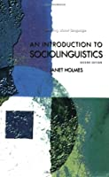 An Introduction to Sociolinguistics: Second Edition (2nd Edition) (Learning About Language)