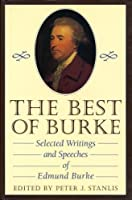 The Best of Burke: Selected Writings and Speeches of Edmund Burke (Conservative Leadership Series)