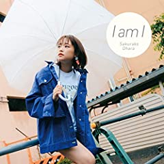 大原櫻子「I am I」のジャケット画像