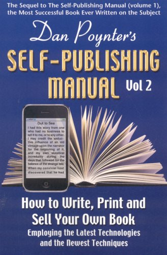 Download The Self-Publishing Manual: How to Write, Print and Sell Your Own Book Employing the Latest Technologies and the Newest Techniques (Dan Poynter's Self-Publishing Manual: How to Write, Print, &) 1568601468