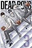 DEAR BOYS ACT4(3) (月刊少年マガジンコミックス)