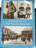 Glimpses of Old North Shields