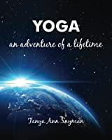 Yoga: An Adventure of a Lifetime