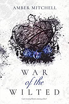 War of the Wilted (Garden of Thorns Series Book 2) by [Mitchell, Amber]