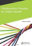 Collaborative Practice for Public Health (CAIPE Collaborative Practice Series) by Dawne Gurbutt(2016-02-06) 画像