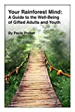 Your Rainforest Mind: A Guide to the Well-Being of Gifted Adults and Youth (English Edition)