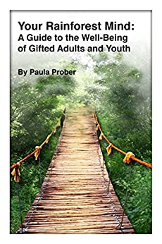 Your Rainforest Mind: A Guide to the Well-Being of Gifted Adults and Youth by [Prober, Paula]