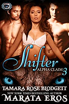 Shifter (Alpha Claim 3): New Adult Paranormal Romance by [Blodgett, Tamara Rose, Eros, Marata]