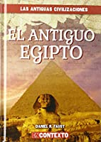 El Antiguo Egipto / Ancient Egypt (Las Antiguas Civilizaciones / Look at Ancient Civilizations)