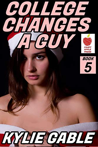 College Changes a Guy: Book 5 (College Changes  a Guy) (English Edition)