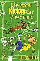 Der beste Kicker des Universums: Auf sechs Beinen ins Finale